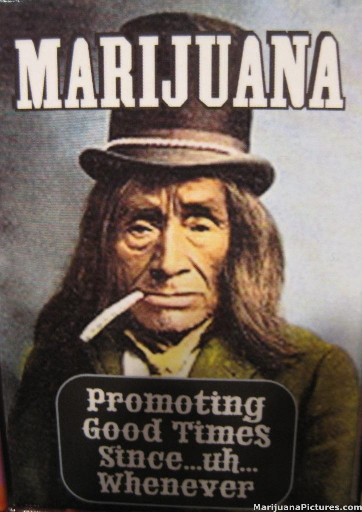 Marijuana Promoting Good Times Since